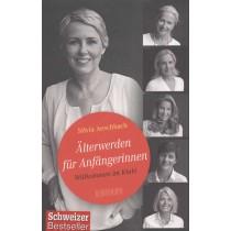 Aeschbach Silvia - Älterwerden für Anfängerinnen