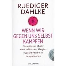 Dahlke Ruediger, Wenn wir gegen uns selbst kämpfen