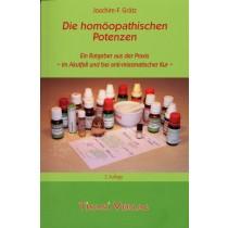 Grätz Joachim F., Die homöopathischen Potenzen