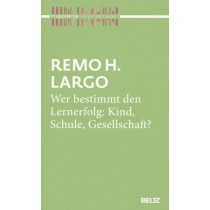 Largo Remo H., Wer bestimmt den Lernerfolg