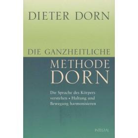 Dorn Dieter, Die ganzheitliche Methode Dorn