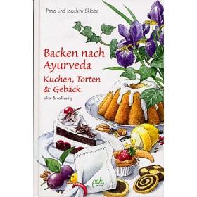 Müller-Jani Petra & Skibbe Joachim, Backen nach Ayurveda - Kuchen, Torten & Gebäck