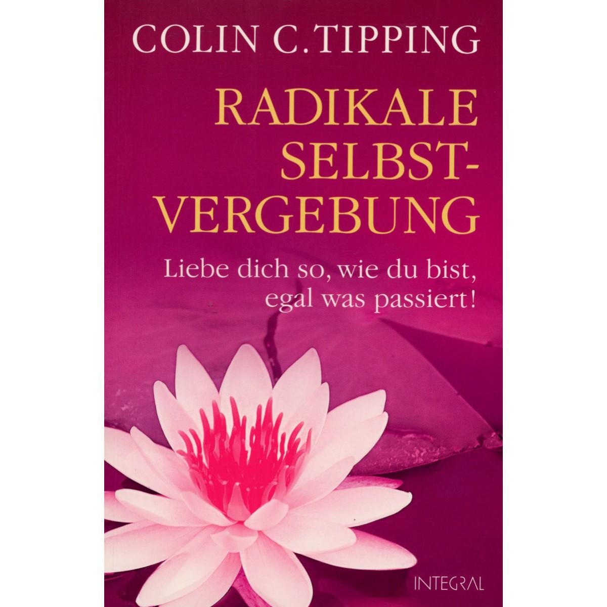 Tipping Colin C., Radikale Selbstvergebung