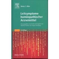 Allen Henry C, Meister der klassischen Homöopathie. Leitsymptome homöopathischer Arzneimittel