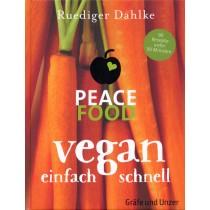Dahlke Ruediger, Peace Food - Vegan einfach, schnell