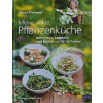 Bissegger Meret, Meine wilde Pflanzenküche