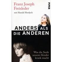 Freisleder Franz Joseph & Hordych Harald, Anders als die anderen