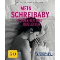 Mein Schreibaby verstehen und begleiten von Anja Constance Gaca, Susanne Mierau
