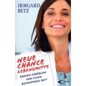 Betz Imgard  Neue Chance Lebensmitte