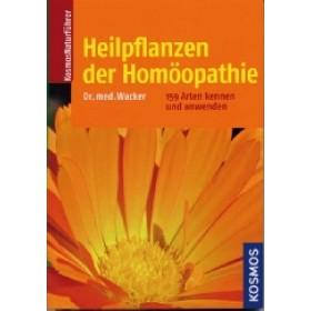 Wacker Dr. med. - Heilpflanzen der Homöopathie