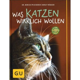 Pfleiderer Dr. Mircea & Rödder  Birgit, Was Katzen wirklich wollen