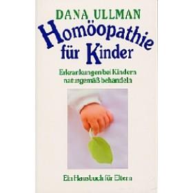 Ullman, Dana - Homöopathie für Kinder