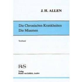 Allen J.H. - Die chronischen Krankheiten - Die Miasmen I & II