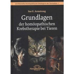 Armstrong Sue E., Grundlagen der homöopathischen Krebstherapie bei Tieren
