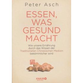 Asch Peter - Essen, was gesund macht