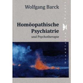 Barck Wolfgang Homöopathische Psychiatrie und Psychotherapie