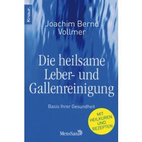 Vollmer Joachim Bernd, Die heilsame Leber- und Gallenreinigung