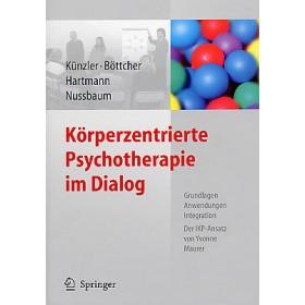 Künzler Alfred, Böttcher Claudia, Hartmann Romana & Nussbaum Marie-Helen, Körperzentrierte Psychotherapie im Dialog