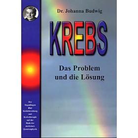 Budwig Johanna, Krebs - Das Problem und die Lösung