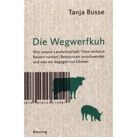 Busse Tanja, Die Wegwerfkuh