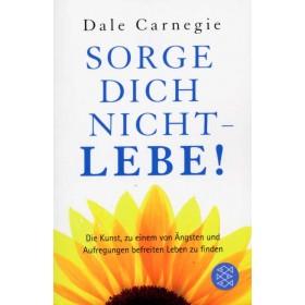 Carnegie Dale, Sorge dich nicht - lebe