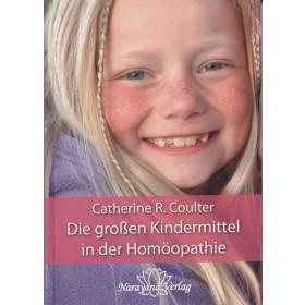 Coulter Caterine R., Die grossen Kindermittel in der Homöopathie
