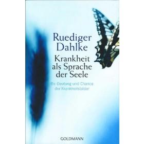 Dahlke Rüdiger, Krankheit als Sprache der Seele