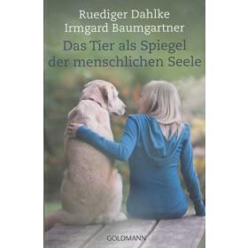 Dahlke Ruediger & Baumgartner Irmgard, Das Tier als Spiegel der menschlichen Seele