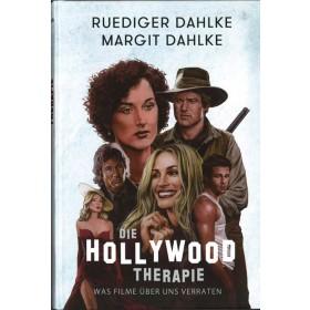 Dahlke Ruediger & Margrith Dahlke, Die Hollywood Therapie