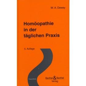 Dewey Willis Alonzo, Homöopathie in der täglichen Praxis