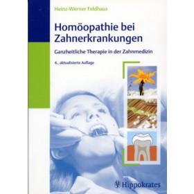 Feldhaus Heinz-Werner, Homöopathie bei Zahnerkrankungen