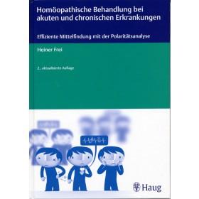 Frei Heiner, Homöopathische Behandlung bei akuten und chronischen Erkrankungen