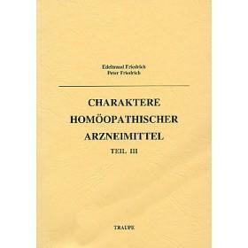 Friedrich Edeltraud & Friedrich Peter, Charaktere homöopathischer Arzneimittel Band 3