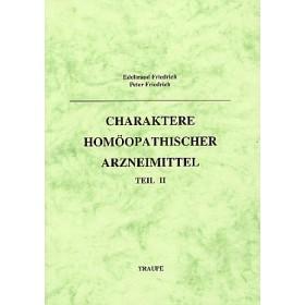 Friedrich Edeltraud & Friedrich Peter, Charaktere homöopathischer Arzneimittel Band 2
