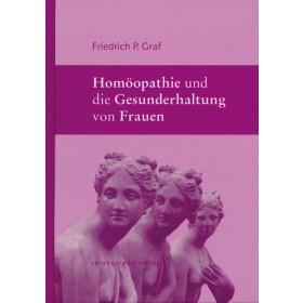 Graf Friedrich P., Homöopathie und die Gesunderhaltung der Frauen