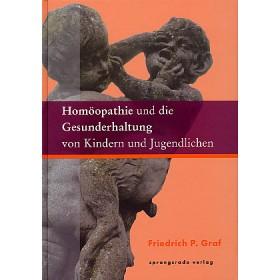 Graf Friedrich P., Homöopathie und die Gesunderhaltung von Kindern und Jugendlichen