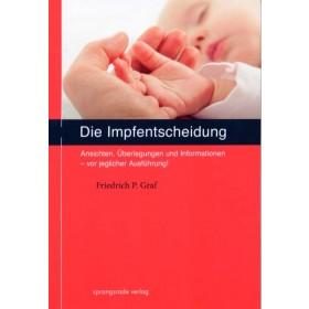 Graf Friedrich P., Die Impfentscheidung