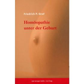 Graf Friedrich P., Homöopathie unter der Geburt
