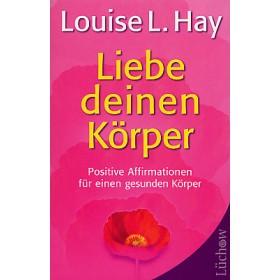 Hay Louise L., Liebe deinen Körper