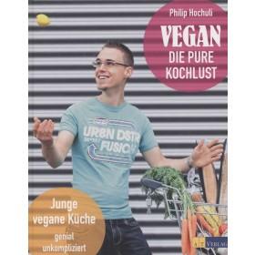 Hochuli Philip, Vegan - die pure Kochlust