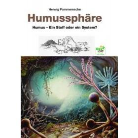 Herwing Pommeresche, Humussphäre Humus - Ein Stoff oder ein System?