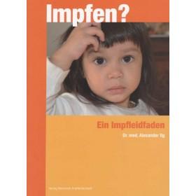 Ilg Alexander, Impfen ?