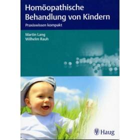 Lang Martin & Rauh Wilhelm, Homöopathische Behandlung von Kindern
