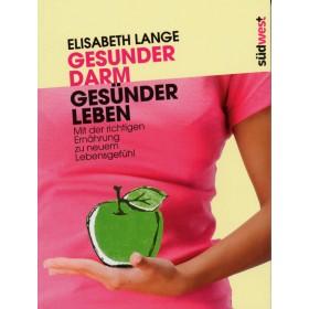Lange Elisabeth, Gesunder Darm - Gesünder Leben