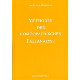Morrison Roger, Methoden der homöopathischen Fallanalyse