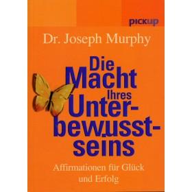 Murphy Joseph, Die Macht Ihres Unterbewusstseins