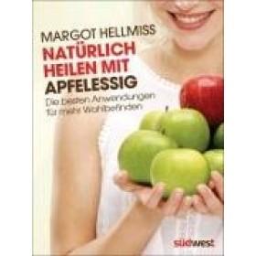 Hellmiss Margot, Natürlich heilen mit Apfelessig