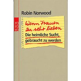 Norwood Robin, Wenn Frauen zu sehr lieben