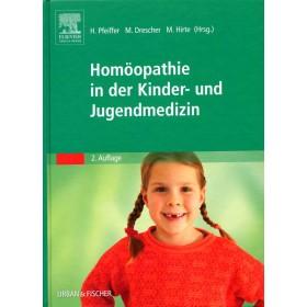 Pfeiffer Herbert,  Drescher Michael & Hirte Martin, Homöopathie in der Kinder- und Jugendmedizin