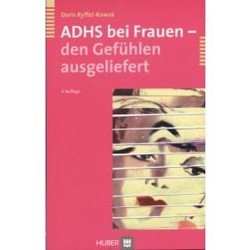 Ryffel-Rawak Doris, ADHS bei Frauen - den Gefühlen ausgeliefert